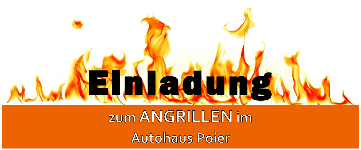 Einladung zum Angrillen bei Autohaus Poier GmbH & Co KG in Ihre Fahrzeugfamilie